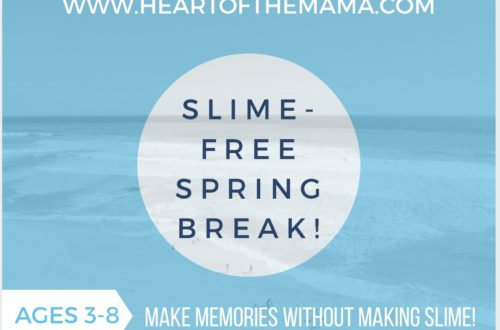 Slime free spring break make memories without making slime heart slime free spring break shopping lists ccuart Image collections
